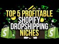Top 5 Most Profitable Shopify Dropshipping Niches For 2018 & 2019