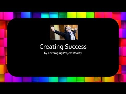 2014 Project Delivery Luncheon Presentation - Creating Success by Leveraging Project Reality