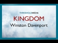 watch he video of KINGDOM - WINSTON DAVENPORT (lyric video)