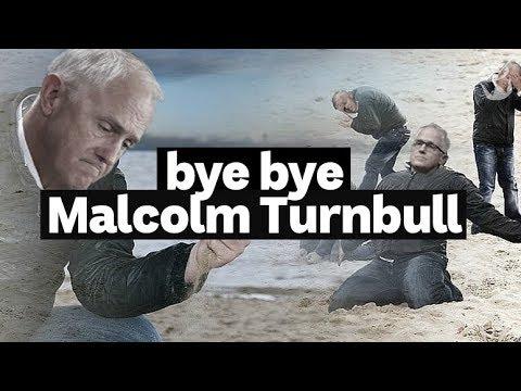 HACK: Bye Malcolm Turnbull, Australia's 29th Prime Minister