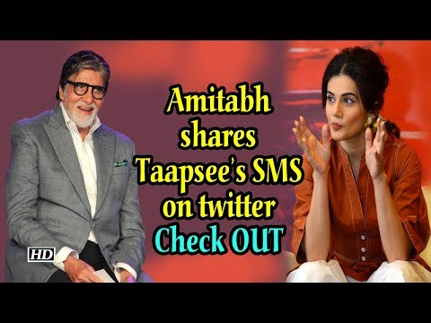 Amitabh shares Taapsee's SMS on twitter | Check out what he says Mp3