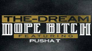 The-Dream - Dope Bitch ft. Pusha T [Lyrics + Download Link] NEW MUSIC 2012
