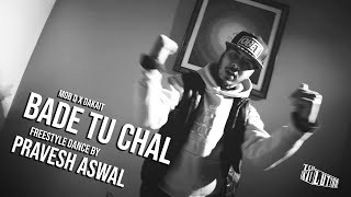 Bade Tu Chal | Freestyle Dance By Pravesh Aswal | Team Evolution