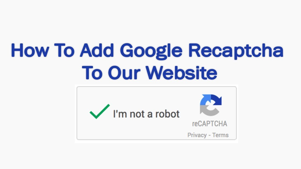 How To Add Google Recaptcha V2 to HTML Form and Submit - web development