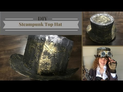 DIY | How To Make A Steampunk Top Hat