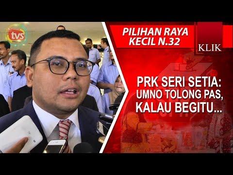PRK Seri Setia: UMNO tolong PAS, kalau begitu...