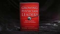 'Growing Physician Leaders' - How Health Care Professionals can become Leaders