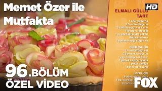 Elmalı Güllü Tart... Memet Özer ile Mutfakta 96. Bölüm