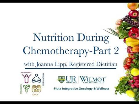 Integrative Oncology: Nutrition During Chemotherapy Part 2