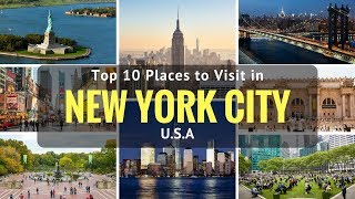 Top 10 Places to Visit in New York City, U.S.A | Things To Do in New York  - Tourist Junction