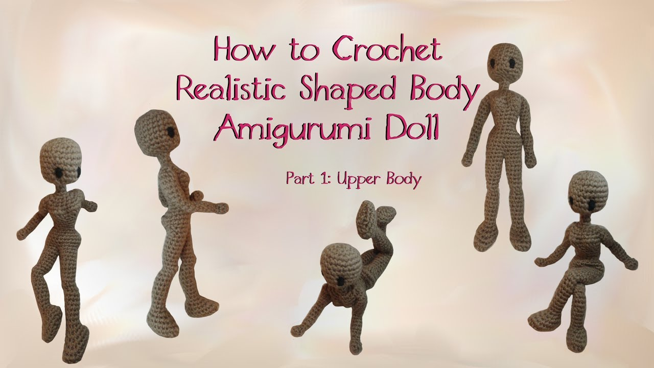 Amigurumi Male Doll Pattern : How to crochet a realistic doll part 1 youtube