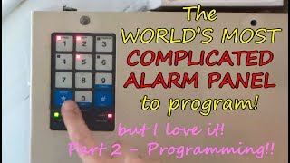 WORLD's MOST COMPLICATED ALARM PANEL to program (Part 2: Programming!)