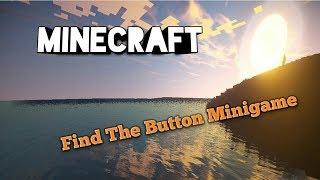 """Minecraft Minigame~ """"Find The Button"""""""