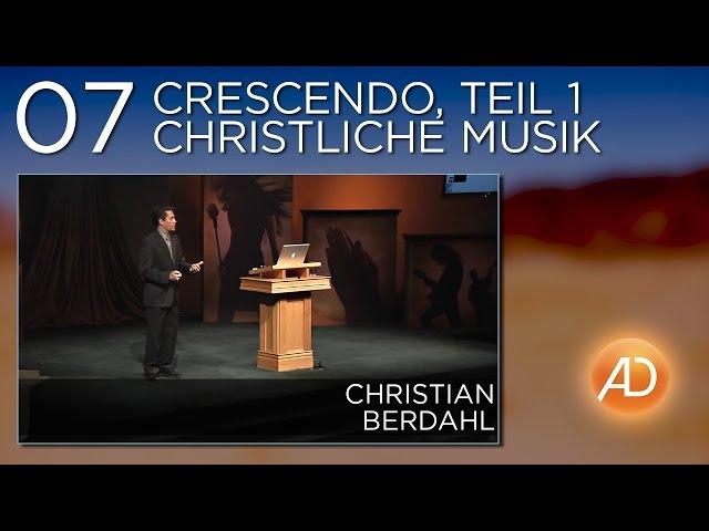 Christian Berdahl, Soundcheck, 07. Crescendo - Moderne Christliche Musik, Teil 1
