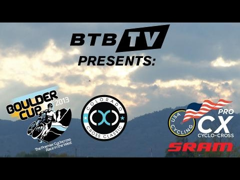BTB TV Presents: 2013 Colorado Cross Classic & Boulder Cup