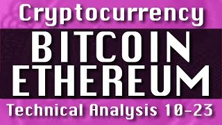 BITCOIN : ETHEREUM Update-10-23 CryptoCurrency Technical Analysis