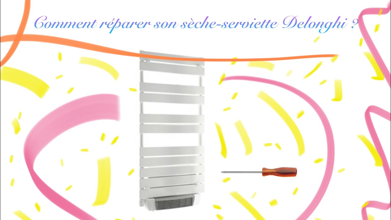 Comment Reparer Son Seche Serviettes Delonghi Youtube