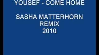 Sasha - Yousef come home - Sasha Matterhorn Remix