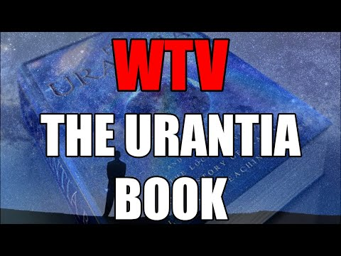 What You Need To Know About The URANTIA BOOK
