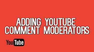 Adding Comment Moderators To Your YouTube Channel | YouTube Comment Moderator Tutorial