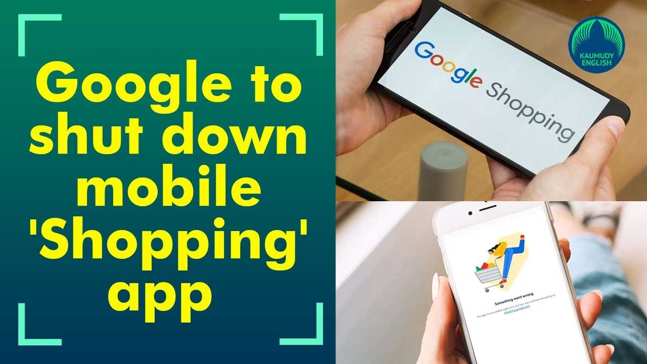 Google shopping app to be discontinued from June