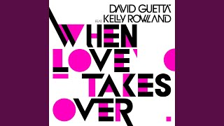 When Love Takes Over (feat. Kelly Rowland) (Electro Radio Edit)
