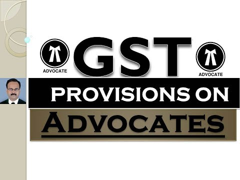 GST - EFFECT ON ADVOCATES