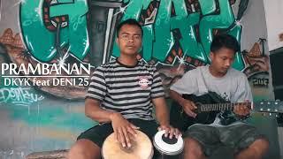 PRAMBANAN - DKYK feat DENI25