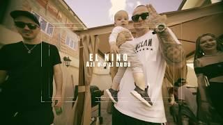 El Nino - AZI E O ZI BUNA (Videoclip Oficial) [Prod. Def Beatz]