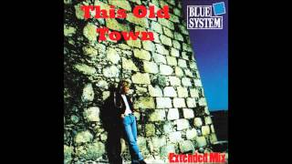 Blue System - This Old Town Extended Mix