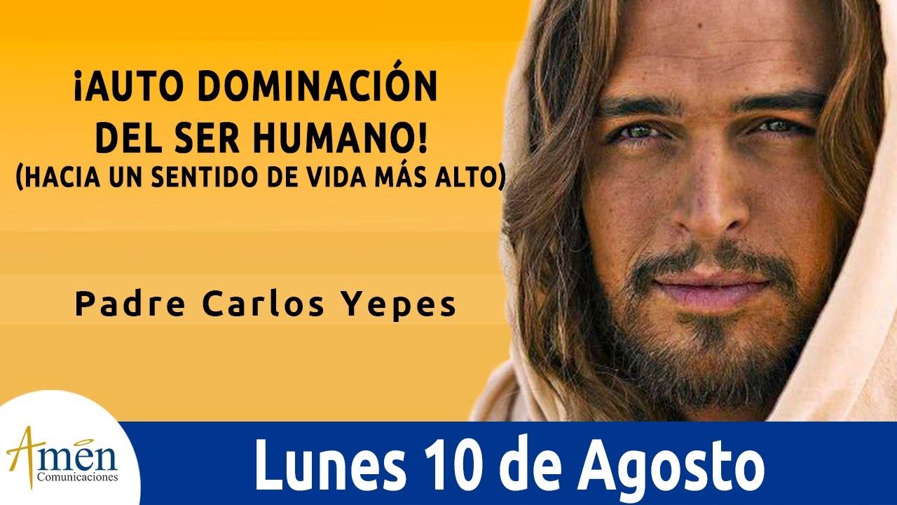Evangelio De Hoy Lunes 10 Agosto 2020 San Juan 12, 24-26 l Padre Carlos Yepes