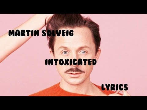 Martin Solveig - Intoxicated Lyrics