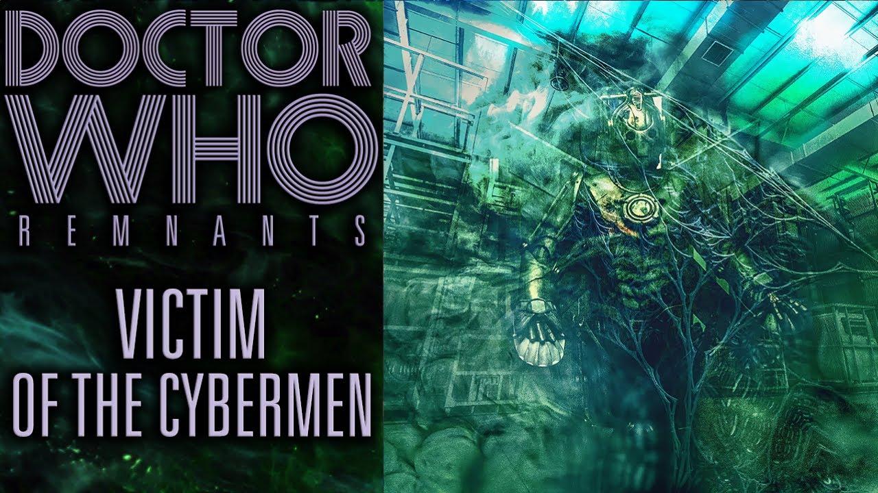 Doctor Who: Remnants | Victim of the Cybermen (FAN AUDIO)