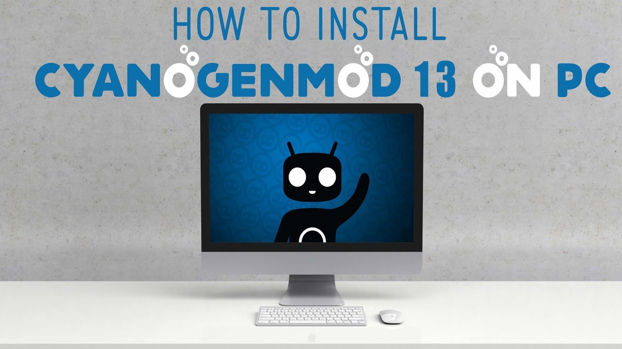 How to install CyanogenMod 13 on Pc