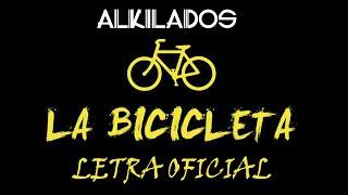 Alkilados - La Bicicleta Letra Oficial