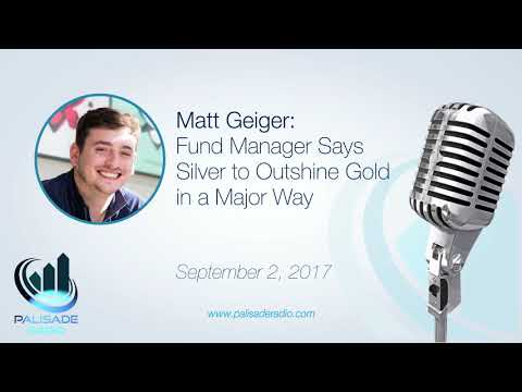 Matt Geiger: Fund Manager Says Silver to Outshine Gold In A Major Way