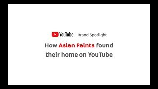 How Asian Paints found their home on YouTube