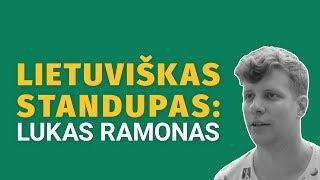 LIETUVIŠKAS STANDUPAS: LUKAS RAMONAS