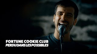 Fortune Cookie Club - Perdu dans les possibles ( Vidéoclip Officiel )