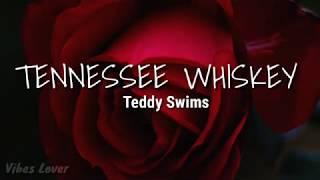 Tennessee Whiskey (Lyrics) - Teddy Swims Cover
