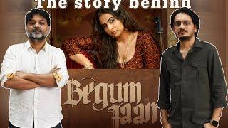 The Story Behind Begum Jaan - Vishesh Bhatt - Srijit Mukherji - Exclusive  Part 1