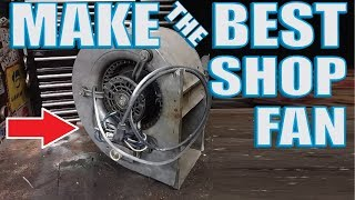 Shop Fan out of old Furnace blowers