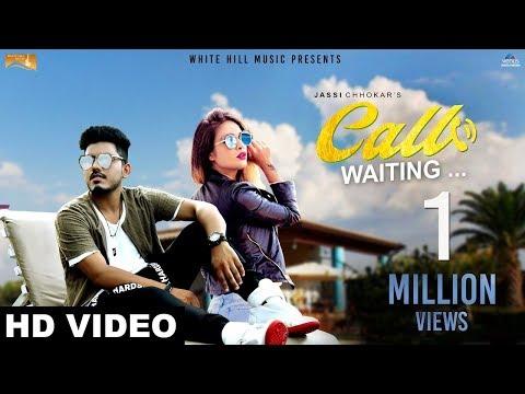 Call Waiting (Full Song) - Jassi Chhokar - Kamalpreet Johny | Latest Punjabi Song 2017 - White Hills