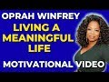 Oprah Winfrey Motivational Video | Meaningful life Motivation | Oprah Motivational Speech 2019