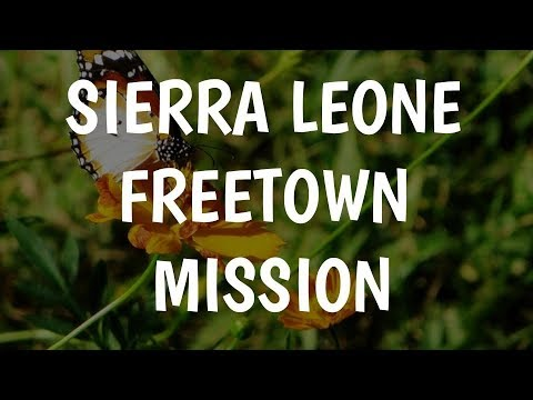 Sierra Leone Freetown Mission