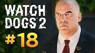 Watch Dogs 2 - ХАКЕРЫ ПРОТИВ ПОЛИТИКОВ #18