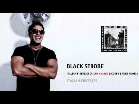 Black Strobe - Italian Fireflies (Richy Ahmed & Corey Baker Remix)
