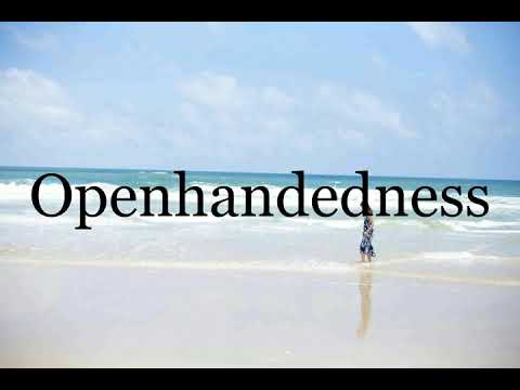 How To Pronounce Openhandedness🌈🌈🌈🌈🌈🌈Pronunciation Of ...