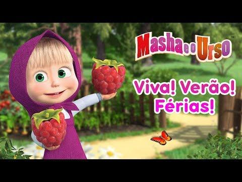 Masha E O Urso - 🌻 Viva! Verão! Férias! 🏝️