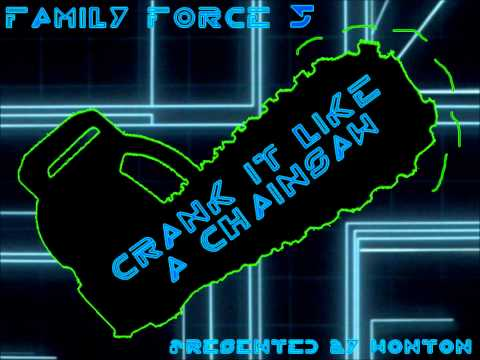 Family Force 5 - Crank It Like a Chainsaw (Chainsaw)